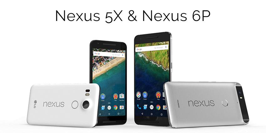 Nexus 5X et Nexus 6P : la nouvelle cuvée de Google !
