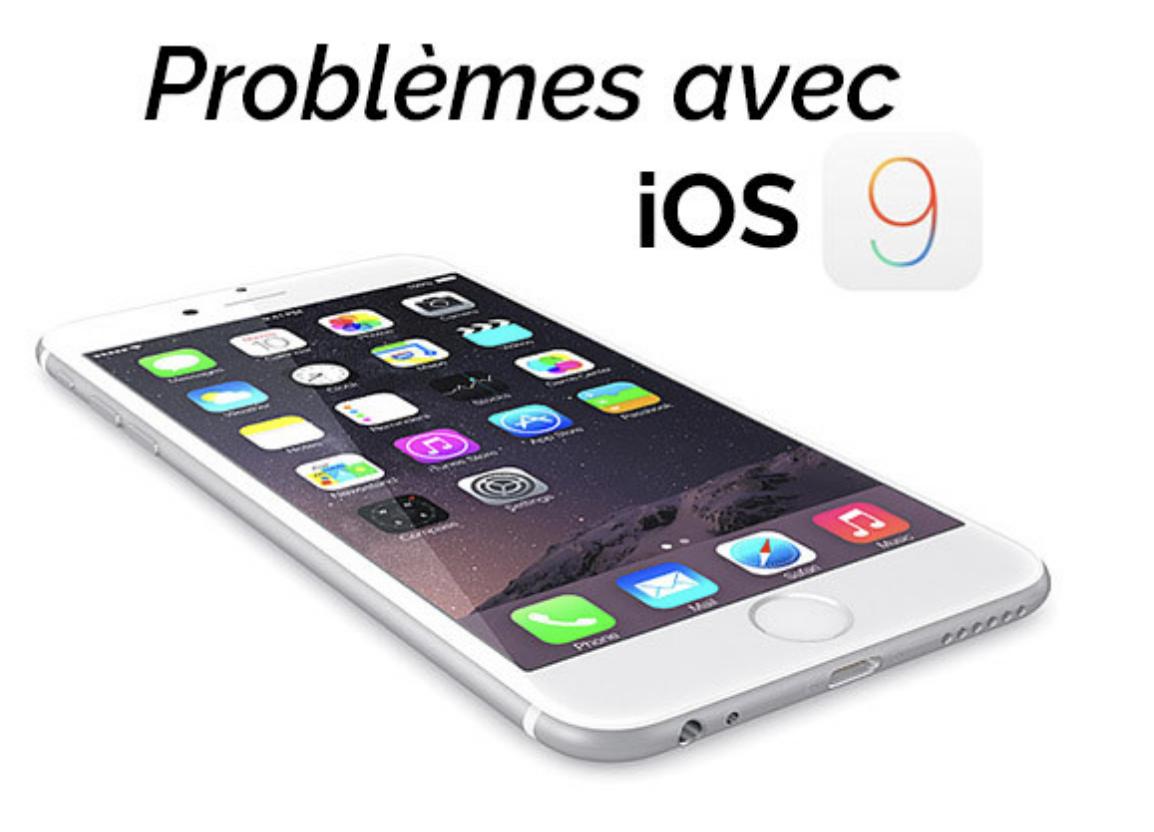 Comment régler les 10 plus fréquents problèmes d'iOS 9 ?
