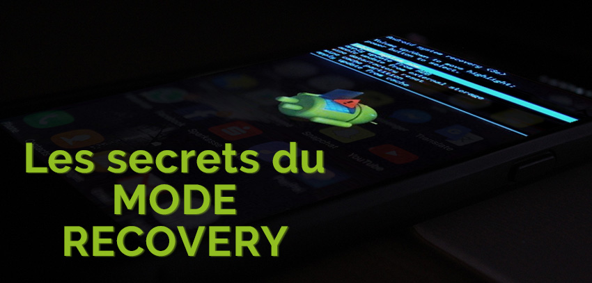 Accéder au mode recovery android