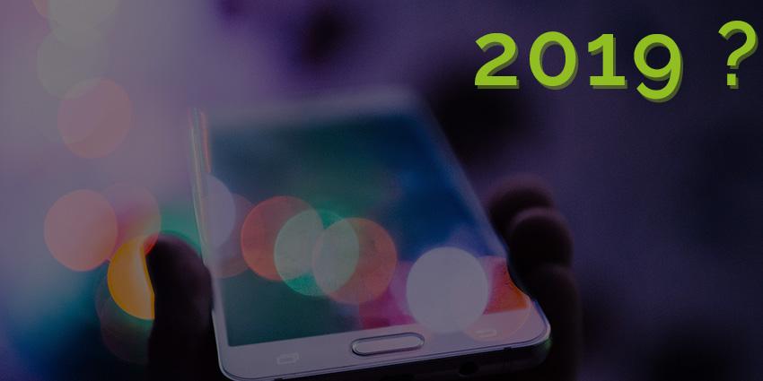 Qu'attendre de nos smartphones en 2019 ?
