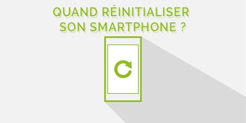 Pourquoi réinitialiser son smartphone ?