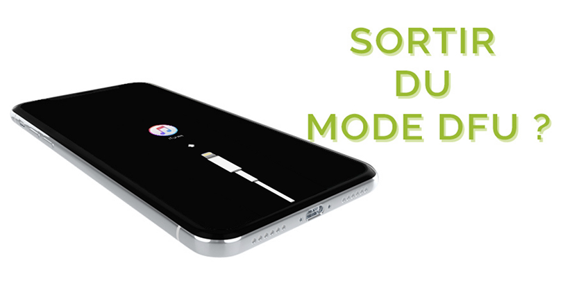 Annuler mode DFU iPhone X, XS & XR