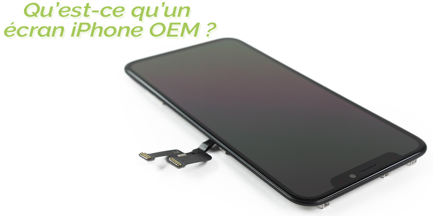 Ecran iPhone OEM, qu'est-ce que c'est ?