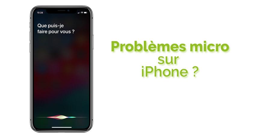 Problèmes de micro iPhone, les solutions
