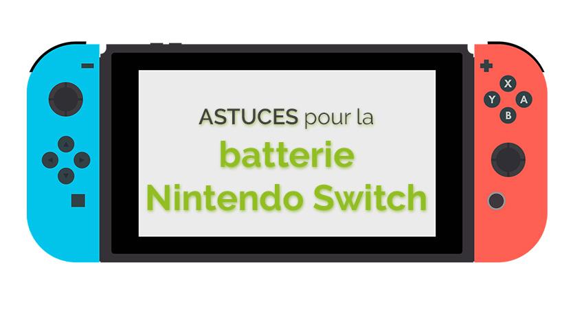 Comment améliorer la durée de vie de sa batterie Nintendo Switch ?