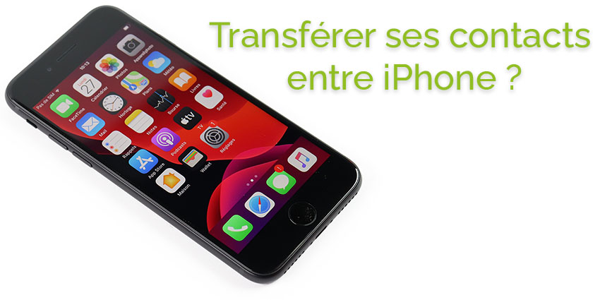 Transférer ses contacts entre iPhone