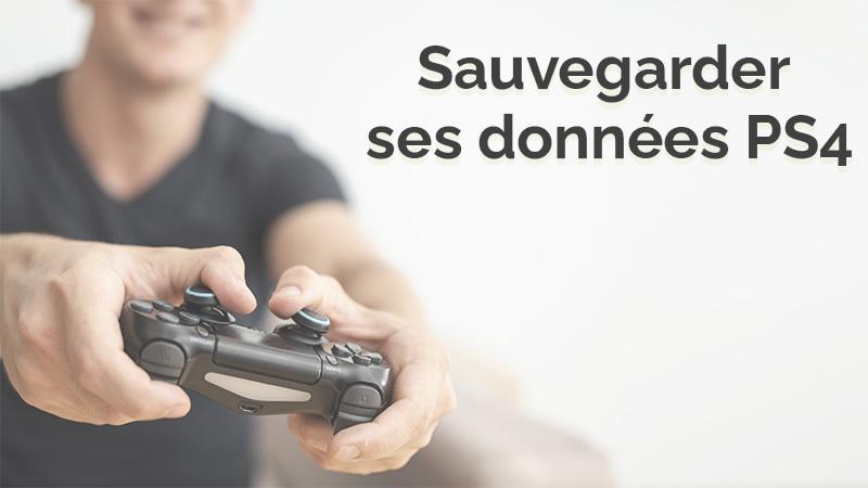 Sauvegarder ses données sur PS4